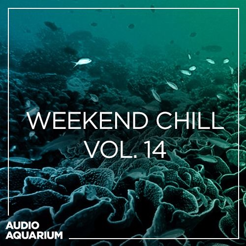 Weekend Chill Vol. 14