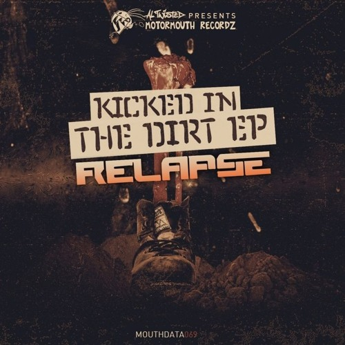 RELAPSE - Kicked In The Dirt EP (MOUTHDATA069)