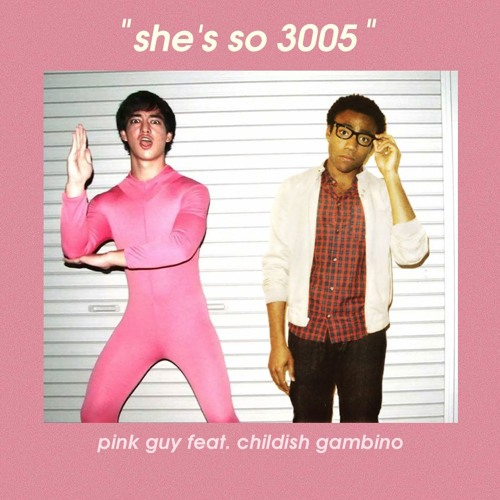 she's so 3005 - pink guy feat. childish gambino (mashup) by CosmicRewind |  Cosmic Rewind | Free Listening on SoundCloud