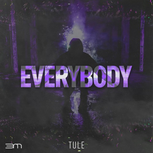 TULE - Everybody [OUT NOW ON SPOTIFY]