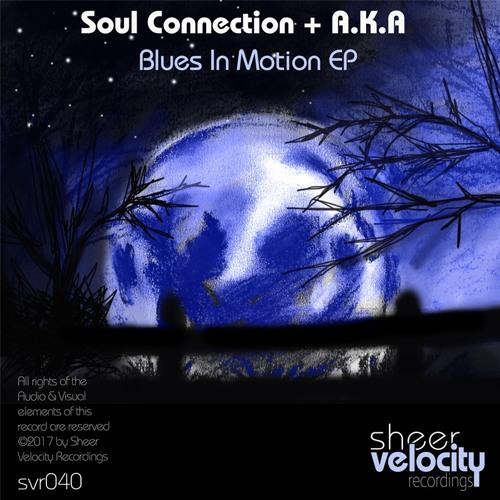 SVR040A - Soul Connection & A K A - Blues In Motion