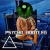 Clean Bandit - Rockabye (Psycho Bootleg) mp3