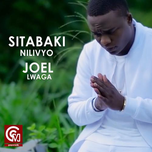 Image result for JOEL LWAGA - Sitabaki Nilivyo