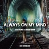 Alexis Flores & Charlie Heaven - Always On My Mind (Original Mix)[Free Download]