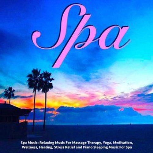 Spa Music: Relaxing Massage Music, Yoga, meditation