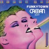 Funkytown (CABBAN Edit)