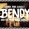 【Cover】☆Bendy and the ink Machine (Ver. Music Box) ☆|Goodly| Fandub Español Latino