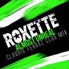 Roxette - Almost Unreal (Claudio Ferraz Club Mix) FREE DOWNLOAD ON DESCRIPTION
