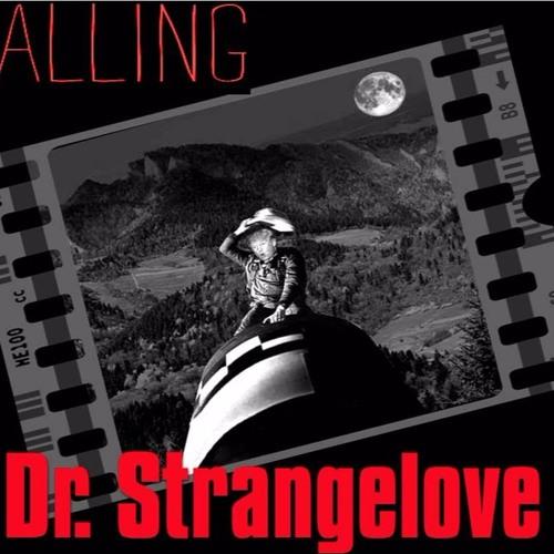'CALLING DOCTOR STRANGELOVE' - April 24, 2017