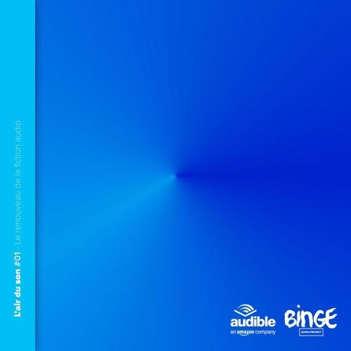 #01 : Le renouveau de la fiction audio