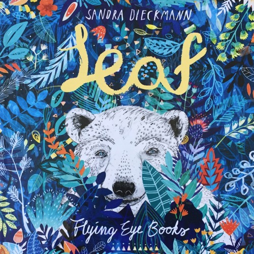 Ep 68: Sandra Dieckmann shares the inside story of her brilliant debut children's book 'Leaf.'