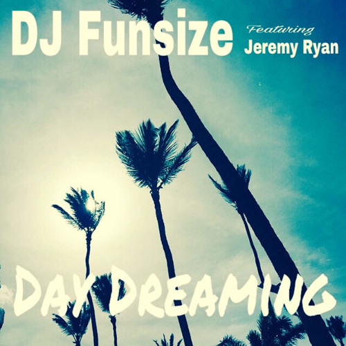 Day Dreaming (feat. Jeremy Ryan)
