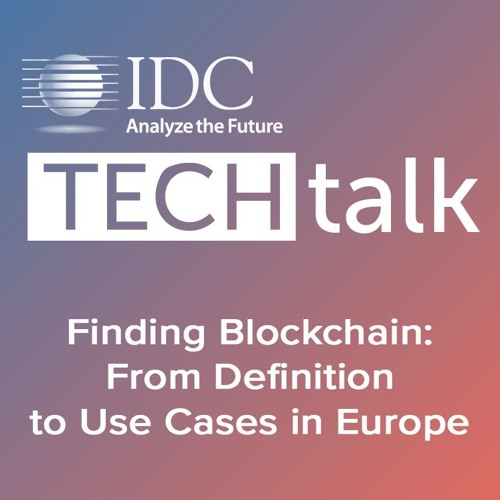 Episode #4 - Finding Blockchain: From Definition to Use Cases in Europe
