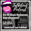 Are All Black Businesses Unprofessional? w/ @mr_leveluppt