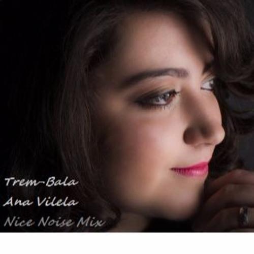 Baixar Ana Vilela - Trem Bala [Nice Noise Mix]