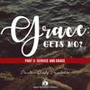 Grace: Gets Mo? Part 3: Service and Grace