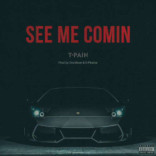 SEE ME COMIN (Prod by Dre Moon & X-Plosive)