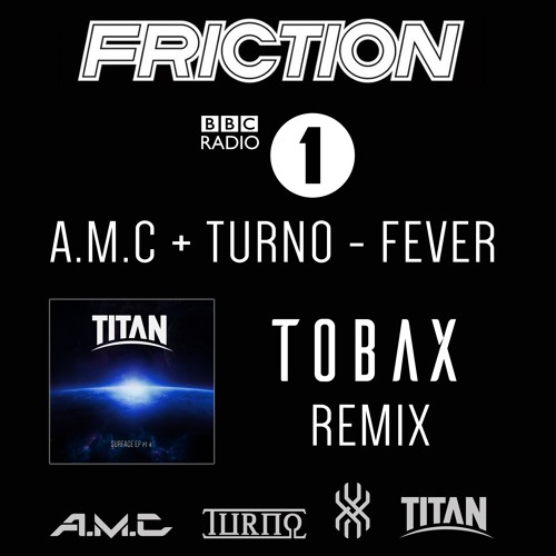 A.M.C & Turno - Fever - Tobax Remix - Friction Radio 1 Premiere