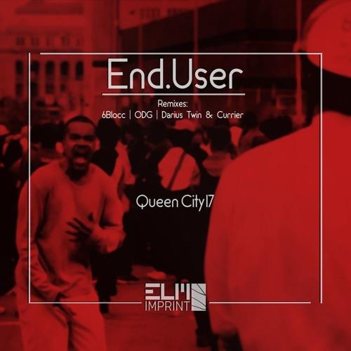 End.User-Queen City Redux