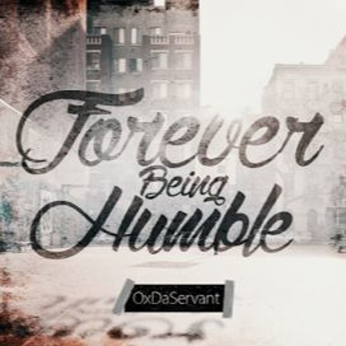 Forever Humble