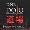 DNB Dojo Podcast #6 - Apr 2017