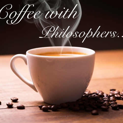 Coffee With Philosophers - Episode 1