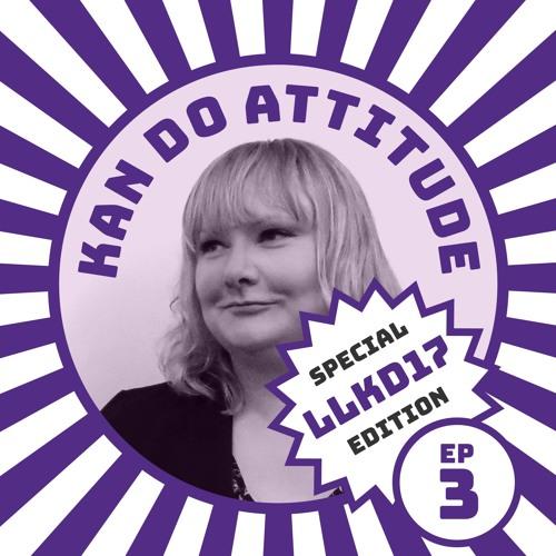 Kan Do Attitude - Ep 3 - Swimming in the Sea of Feedback (with Richard Arpino) LLKD17