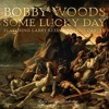 Bobby Woods - Some Lucky Day - Featuring Larry Klein & Valerie Carter