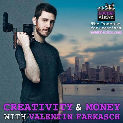 Creativity and Money with Valentin Farkasch