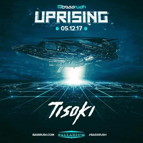 Uprising 2017 Mix: Tisoki