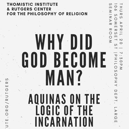 """Fr. White, OP: """"Why Did God Become Man?: Aquinas on the Logic of the Incarnation"""" (April, 2017)"""