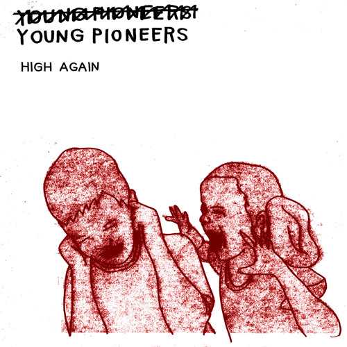 "Young Pioneers - ""High Again"""