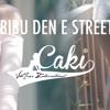 Caki - Bibu den e street
