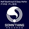 Maff Boothroyd & Deep Matter - Fire Flies
