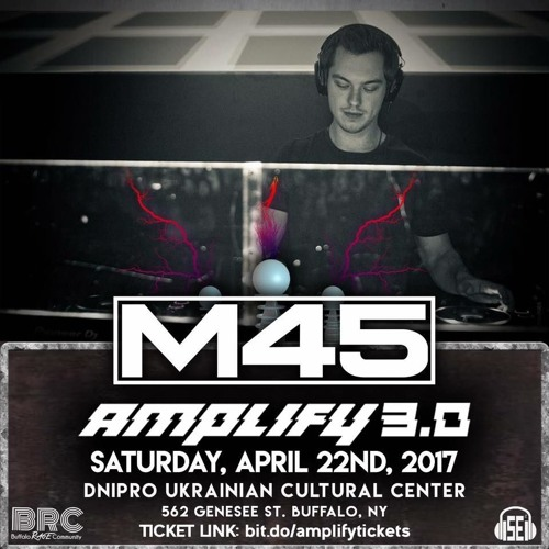 M45 at Amplify 3.0, Buffalo, NY 4/22/17