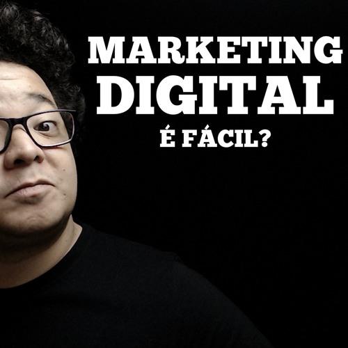 Trabalhar com Marketing Digital é fácil?