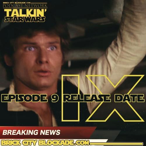 Talkin' Star Wars News Special 'Episode IX'