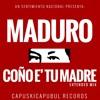 Maduro Coño E' Tu Madre (Extended)