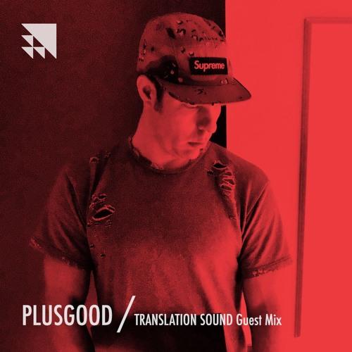 PlusGood - Translation Sound (Bassdrive Guest Mix) 2017-04-10