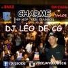 BAILE CHARME EM CASA (CLASSICOS, REMIX E ATUAIS) BY DJ LÉO DE C.GRANDE !!!