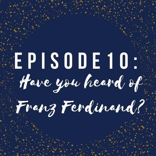 Have you heard of Franz Ferdinand?