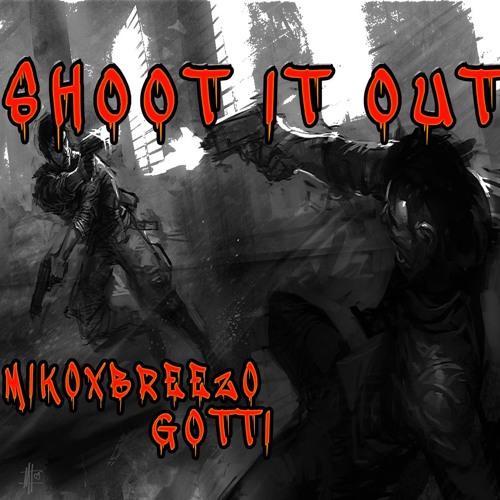 MikoxBreezo Gotti- Shoot It Out