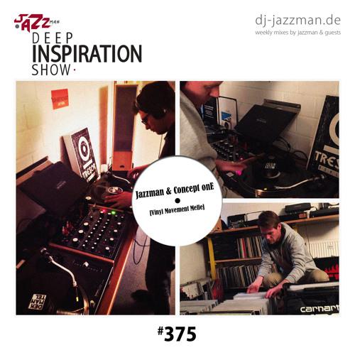 "Deep Inspiration Show 375 ""Jazzman & Concept onE [Vinyl Movement Melle]"""