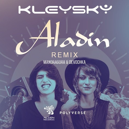 Mandragora & Devochka - Aladin (Kleysky Remix) [FREE DOWNLOAD!]