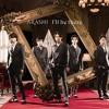 (Cover)Arashi 嵐  - I'll Be There