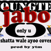 Youngtee- Jabo.only U (shatta Wale Ayoo Cover)