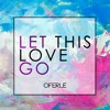 Let This Love Go (Remix) [feat. Mike Daley and Mitch Owens]