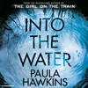Download Into the Water by Paula Hawkins (Exclusive Audiobook Extract) Mp3