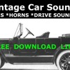 Vintage Car Sounds ENGINE Drive VINTAGE HORNS Free Sound Effect With Download Link