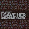 Lee Storey - I Gave Her (Diamond Rings) [Free DL Extended Mix]